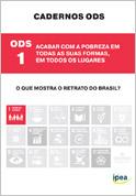 Cadernos ODS - ODS 1 - Acabar com a Pobreza em Todas as suas Formas, em Todos os Lugares