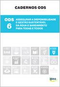 Cadernos ODS - ODS 6 - Assegurar a Disponibilidade e Gestão Sustentável da Água e Saneamento para Todas e Todos