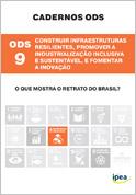 Cadernos ODS - ODS 9 - Construir Infraestruturas Resilientes, Promover a Industrialização Inclusiva e Sustentável, e Fomentar a Inovação