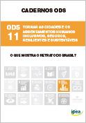 Cadernos ODS - ODS 11 - Tornar as Cidades e os Assentamentos Humanos Inclusivos, Seguros, Resilientes e Sustentáveis