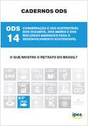 Cadernos ODS - ODS 14 - Conservação e Uso Sustentável dos Oceanos, dos Mares e dos Recursos Marinhos para o Desenvolvimento Sustentável