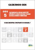 Cadernos ODS - ODS 5 - Alcançar a Igualdade de Gênero e Empoderar Todas as Mulheres e Meninas