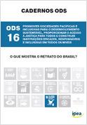 Cadernos ODS - ODS 16 - Promover Sociedades Pacíficas e Inclusivas para o Desenvolvimento Sustentável, Proporcionar o Acesso à Justiça para todos e Construir Instituições Eficazes, Responsáveis e Inclusivas em Todos os Níveis